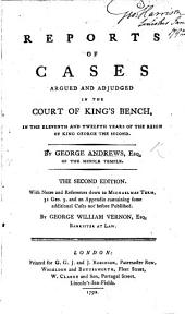 Reports of Cases ... eleventh and twelfth years of ... George the second. By George Andrews