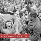 Canada and the Liberation of the Netherlands, May 1945