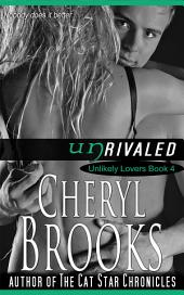 Unrivaled: Unlikely Lovers Book 4