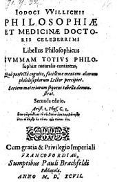 Libellus philosophicus, summam totius philosophiae naturalis continens (etc.)