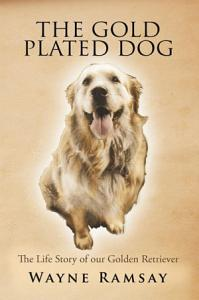 THE GOLD PLATED DOG Book