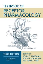 Textbook of Receptor Pharmacology, Third Edition: Edition 3