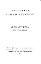 The Works of Alfred Tennyson ...: Locksley Hall. Lucretius, and other poems