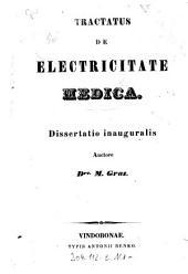 Tractatus De Electricitate Medica: Dissertatio inauguralis