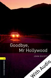 Goodbye Mr Hollywood - With Audio Level 1 Oxford Bookworms Library: Edition 3