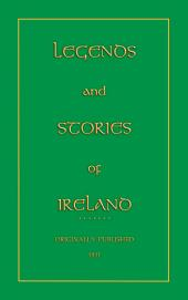 LEGENDS AND STORIES OF IRELAND: 21 uniquely Irish stories from the Emerald Isle