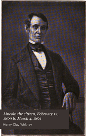 Lincoln the Citizen, February 12, 1809 to March 4, 1861