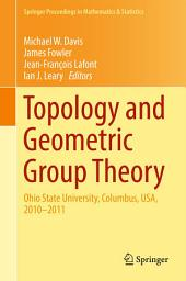 Topology and Geometric Group Theory: Ohio State University, Columbus, USA, 2010–2011