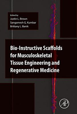 Bio-Instructive Scaffolds for Musculoskeletal Tissue Engineering and Regenerative Medicine