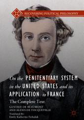 On the Penitentiary System in the United States and its Application to France: The Complete Text
