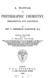 A manual of photographic chemistry, including the practice of the collodion process