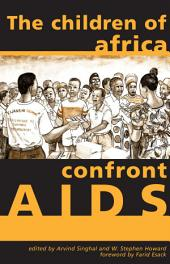 The Children of Africa Confront AIDS: From Vulnerability to Possibility