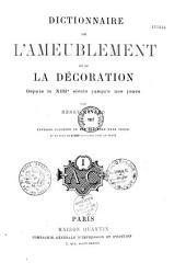 Dictionnaire de l'ameublement et de la décoration depuis le XIIIe siècle jusqu'à nos jours: Volume1