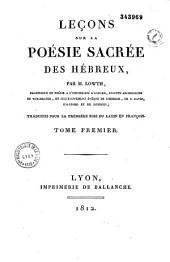 Leçons sur la poésie sacrée des hébreux: traduites pour la première fois de latin en françois