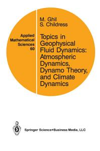 Topics in Geophysical Fluid Dynamics  Atmospheric Dynamics  Dynamo Theory  and Climate Dynamics PDF