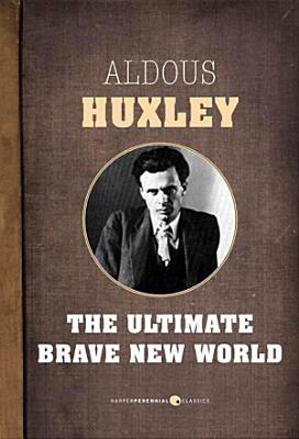 The Ultimate Brave New World