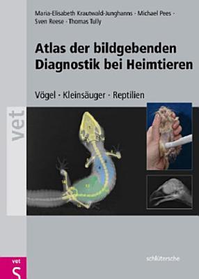 Atlas der bildgebenden Diagnostik bei Heimtieren PDF