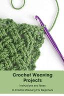 Crochet Weaving Projects