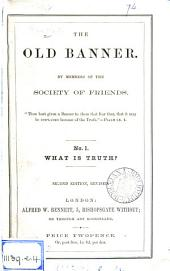 The old banner: a series of essays by members of the Society of friends