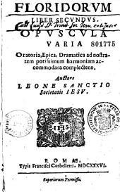 Floridorum liber secundus... auctore Leone Sanctio