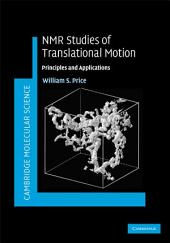 NMR Studies of Translational Motion: Principles and Applications