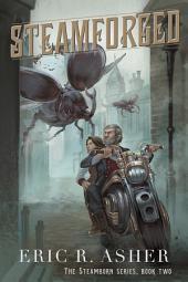 Steamforged: Steamborn, Book 2