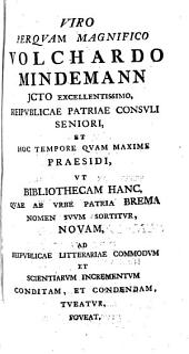 Bibliotheca Bremensis Nova Historico - Philologico - Theologica: Part 1