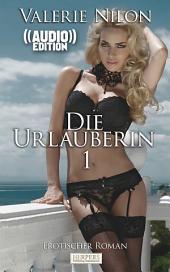 Die Urlauberin 1 - Erotischer Roman (( Audio )): Buch & Hörbuch