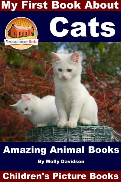 My First Book About Cats Amazing Animal Books Childrens Picture Books