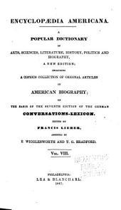 Encyclopædia Americana: a popular dictionary of arts, sciences, literature, history, politics and biography, Volume 8