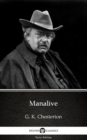 Manalive by G  K  Chesterton   Delphi Classics  Illustrated  PDF