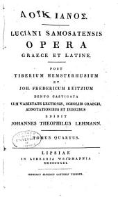 Luciani Samosatenis opera: graece et Latine, Volume 4