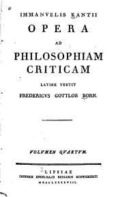 Opera ad philosophiam criticam: Latine vertit Fredericus Gottlob Born, Volume 4