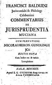 Francisci Balduini commentarius de iurisprudentia Muciana