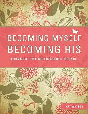 Becoming Myself  Becoming His