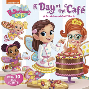 A Day at the Cafe  A Scratch And Sniff Book  Butterbean s Cafe  Book