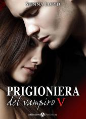 Prigioniera del vampiro - vol. 5