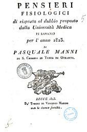 Pensieri fisiologici di risposta al dubbio proposto dalla Università medica di Lovanio per l'anno 1823 di Pasquale Manni di S. Cesario di Terra di Otranto