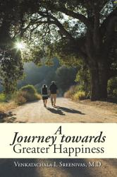 A Journey Towards Greater Happiness Book PDF