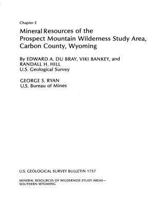 Mineral Resources of the Prospect Mountain Wilderness Study Area  Carbon County  Wyoming