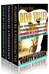 Dionna Does Dino Valley Big Box Set Bundle (Books 1, 2 & 3): M/F Dinosaur Erotica
