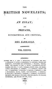 The British Novelists: With an Essay, and Prefaces, Biographical and Critical by Mrs. Barbauld, Volume 37