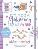 DIY Room Makeover Ideas for Girls PDF