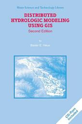 Distributed Hydrologic Modeling Using GIS: Edition 2