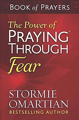 The Power of Praying   Through Fear Book of Prayers