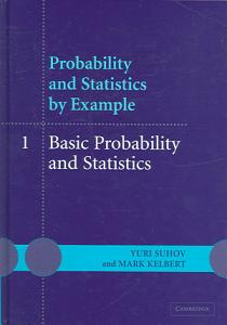 Probability and Statistics by Example  Volume 1  Basic Probability and Statistics Book