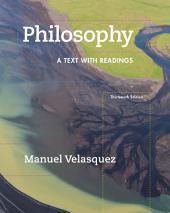 Philosophy: A Text with Readings: Edition 13