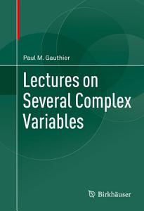Lectures on Several Complex Variables