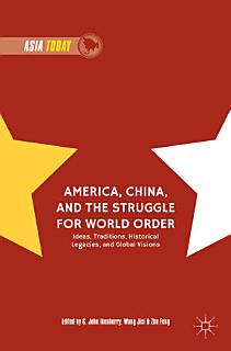 America  China  and the Struggle for World Order Book
