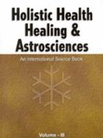 Holistic Health Healing and Astrosciences PDF